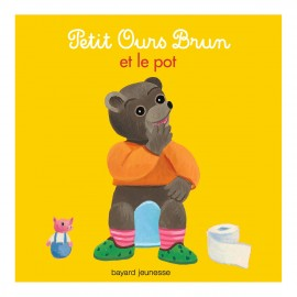 Petit Ours Brun et le pot - Bayard Jeunesse