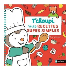 T'choupi - Mes recettes super simples - Nathan
