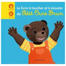 Le livre à toucher et à écouter de Petit Ours Brun - Bayard