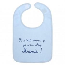 """Bavoir """"Si c'est comme ça je vais chez Mamie"""" bleu - BB&CO"""