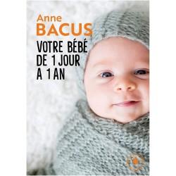 Votre bébé de 1 jour à 1 an - Marabout