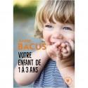 Votre enfant de 1 à 3 ans - Marabout