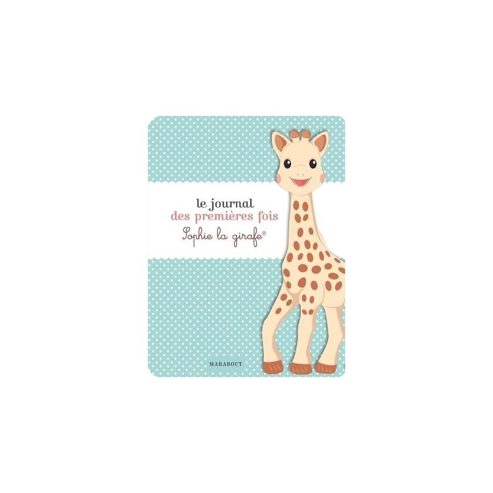 Le journal des premières fois Sophie la girafe - Marabout