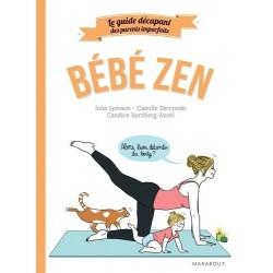 Le guide des parents imparfaits bébé zen - Camille Skrzynski  - Marabout